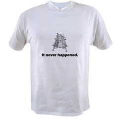 It Never Happened Value T-shirt