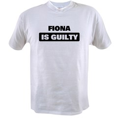 FIONA is guilty Value T-shirt