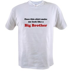 Look Like A Big Brother Value T-shirt