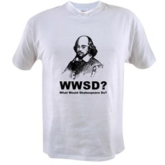 What Would Shakespeare Do Value T-shirt
