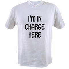 I'm in charge here Value T-shirt