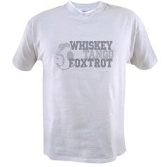 WhiskeyTangoFoxtrot3 Value T-shirt