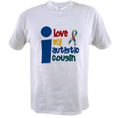 I Love My Autistic Cousin 1 Value T-shirt