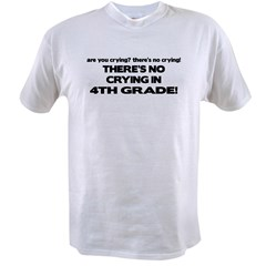 There's No Crying 4th Grade Value T-shirt