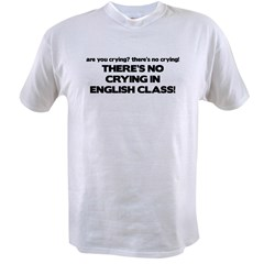 There's No Crying English Class Value T-shirt