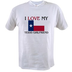 I Love My Texas Girlfriend Value T-shirt