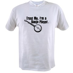 Trust Me I'm a Banjo Player Value T-shirt