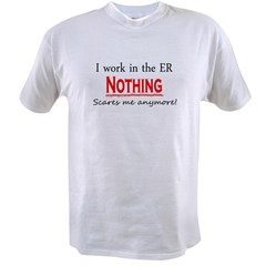 Nothing Scares Me! ER Value T-shirt