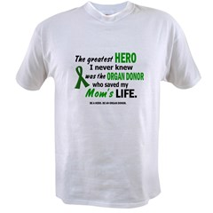 Hero I Never Knew 1 (Mom) Value T-shirt