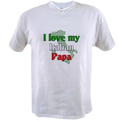 I Love My Italian Papa Value T-shirt