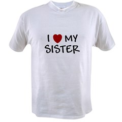I LOVE MY SISTER I HEART MY S Value T-shirt