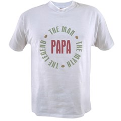 Papa Man Myth Legend Value T-shirt