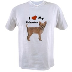 I Love My Chihuahua Value T-shirt