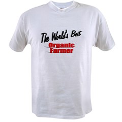"""The World's Best Organic Farmer"" Value T-shirt"