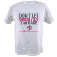 Dont Let Cancer Steal 2nd Base Value T-shirt