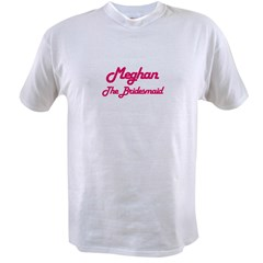 Meghan - The Bridesmaid Value T-shirt