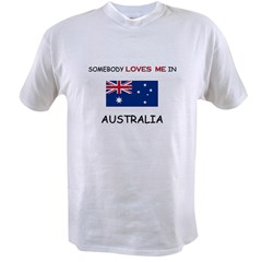 Somebody Loves Me In AUSTRALIA Value T-shirt