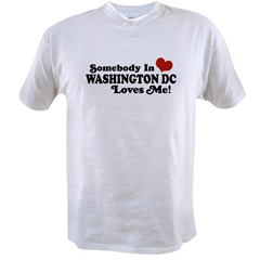Somebody In Washington DC Value T-shirt
