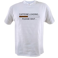 Caffeine Loading Value T-shirt