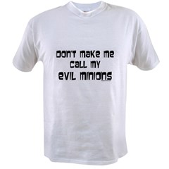 Call my evil minions Value T-shirt