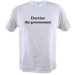 Darrius the groomsman Value T-shirt
