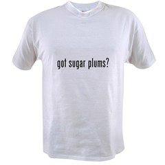 got sugar plums? Value T-shirt