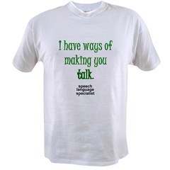 Ways of Making You Talk Value T-shirt