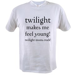 Twilight Moms Feel Young Value T-shirt