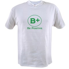 be positive 2.jpg Value T-shirt