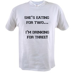 SHE'S EATING FOR TWO I'M DRIN Value T-shirt