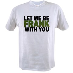 Let Me Be FRANK Value T-shirt