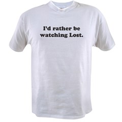 I'd rather be watching Lost Value T-shirt