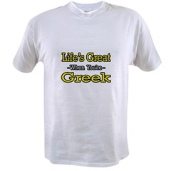 """Life's Great..Greek"" Value T-shirt"