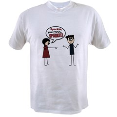 Sparkle, you FOOL! Value T-shirt