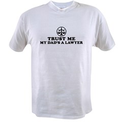 Trust Me My Dad's A Lawyer Value T-shirt