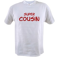 Super Cousin Value T-shirt