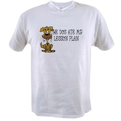 My Dog Ate My Lesson Plan Value T-shirt