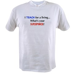 I teach for a living...what's Value T-shirt