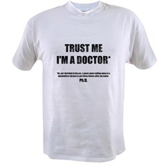 Trust The PhD Value T-shirt