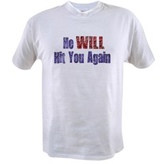 He Will Hit You Again Value T-shirt