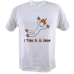 I Tried It At Home Value T-shirt