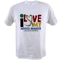I Love My Autistic Daughter 2 Value T-shirt