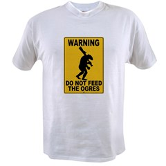 Do Not Feed the Ogres Value T-shirt