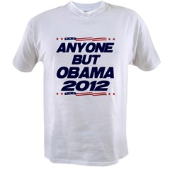 Anyone But Obama Value T-shirt