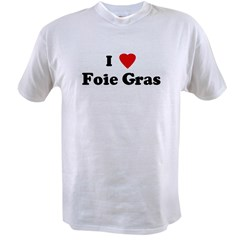 I Love Foie Gras Value T-shirt