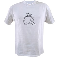 Sleep is Optiona Value T-shirt