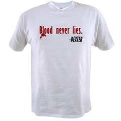Dexter Quote Blood Never Lies Value T-shirt