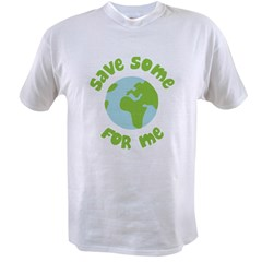 Save Some (Planet Earth) For Me Value T-shirt