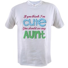 If You Think I'm Cute Value T-shirt