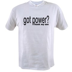 Got Power? thank my son Value T-shirt